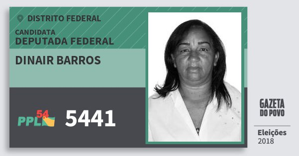 Santinho Dinair Barros 5441 (PPL) Deputada Federal   Distrito Federal   Eleições 2018
