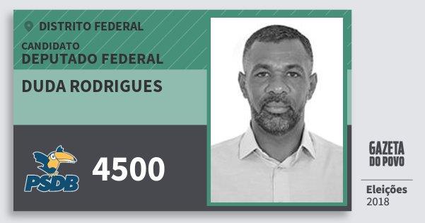 Santinho Duda Rodrigues 4500 (PSDB) Deputado Federal | Distrito Federal | Eleições 2018