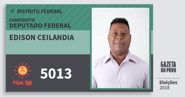 Santinho Edison Ceilandia 5013 (PSOL) Deputado Federal | Distrito Federal | Eleições 2018