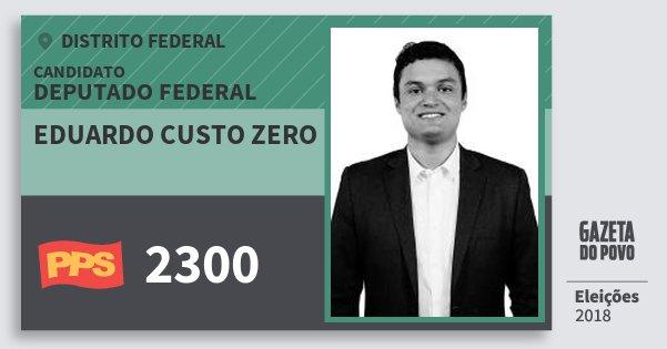 Santinho Eduardo Custo Zero 2300 (PPS) Deputado Federal | Distrito Federal | Eleições 2018