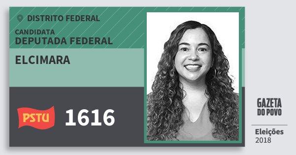 Santinho Elcimara 1616 (PSTU) Deputada Federal | Distrito Federal | Eleições 2018