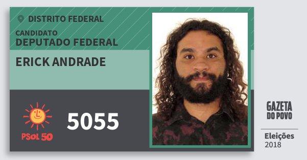 Santinho Erick Andrade 5055 (PSOL) Deputado Federal | Distrito Federal | Eleições 2018