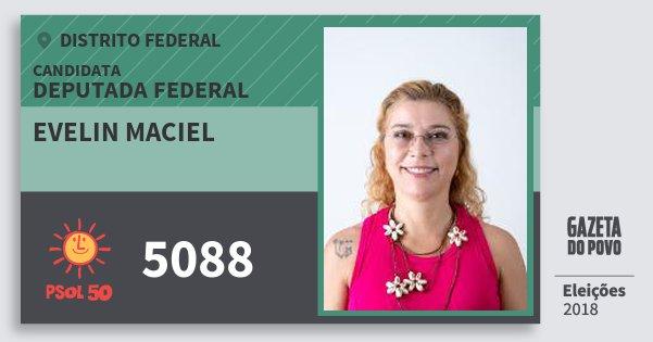 Santinho Evelin Maciel 5088 (PSOL) Deputada Federal   Distrito Federal   Eleições 2018