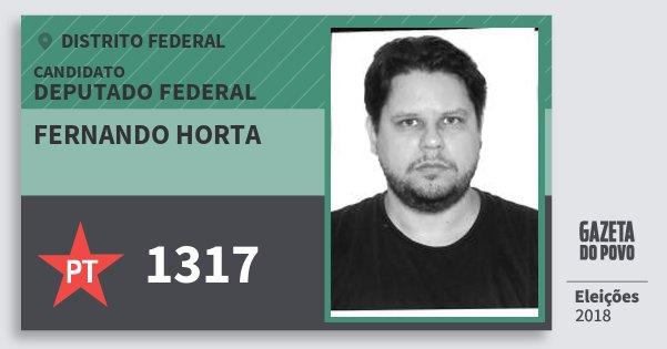 Santinho Fernando Horta 1317 (PT) Deputado Federal | Distrito Federal | Eleições 2018