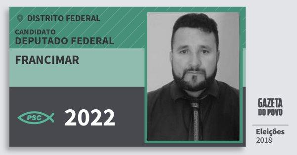 Santinho Francimar 2022 (PSC) Deputado Federal | Distrito Federal | Eleições 2018
