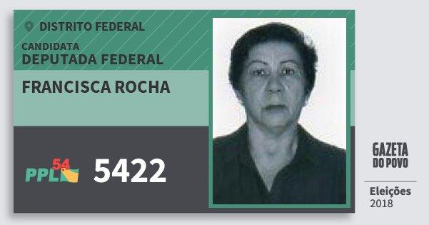 Santinho Francisca Rocha 5422 (PPL) Deputada Federal | Distrito Federal | Eleições 2018