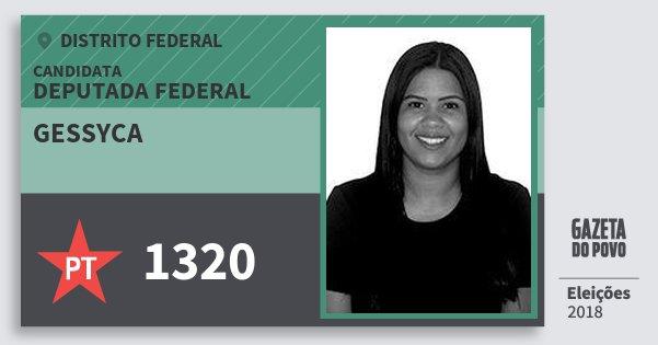 Santinho Gessyca 1320 (PT) Deputada Federal | Distrito Federal | Eleições 2018