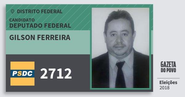 Santinho Gilson Ferreira 2712 (DC) Deputado Federal | Distrito Federal | Eleições 2018