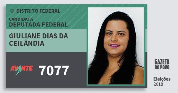 Santinho Giuliane Dias da Ceilândia 7077 (AVANTE) Deputada Federal | Distrito Federal | Eleições 2018