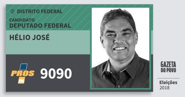 Santinho Hélio José 9090 (PROS) Deputado Federal | Distrito Federal | Eleições 2018