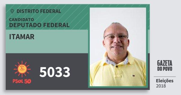 Santinho Itamar 5033 (PSOL) Deputado Federal | Distrito Federal | Eleições 2018