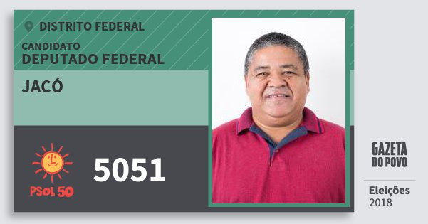 Santinho Jacó 5051 (PSOL) Deputado Federal | Distrito Federal | Eleições 2018