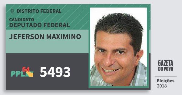 Santinho Jeferson Maximino 5493 (PPL) Deputado Federal | Distrito Federal | Eleições 2018