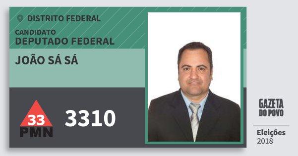 Santinho João Sá Sá 3310 (PMN) Deputado Federal   Distrito Federal   Eleições 2018