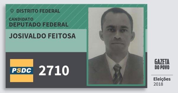 Santinho Josivaldo Feitosa 2710 (DC) Deputado Federal | Distrito Federal | Eleições 2018