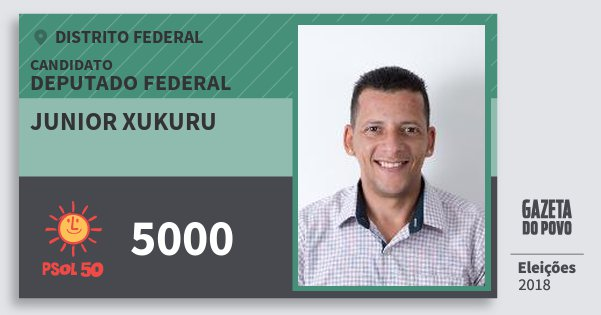 Santinho Junior Xukuru 5000 (PSOL) Deputado Federal | Distrito Federal | Eleições 2018