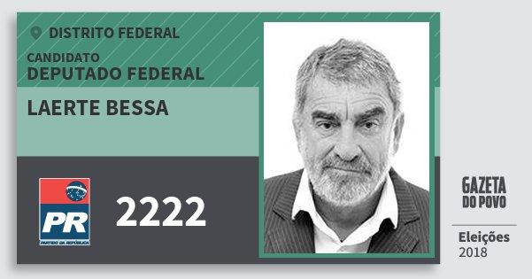 Santinho Laerte Bessa 2222 (PR) Deputado Federal | Distrito Federal | Eleições 2018