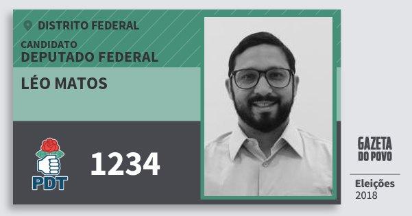 Santinho Léo Matos 1234 (PDT) Deputado Federal | Distrito Federal | Eleições 2018