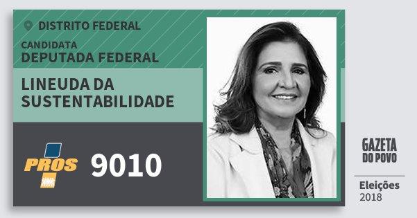 Santinho Lineuda da Sustentabilidade 9010 (PROS) Deputada Federal | Distrito Federal | Eleições 2018