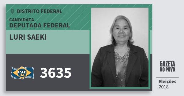 Santinho Luri Saeki 3635 (PTC) Deputada Federal | Distrito Federal | Eleições 2018