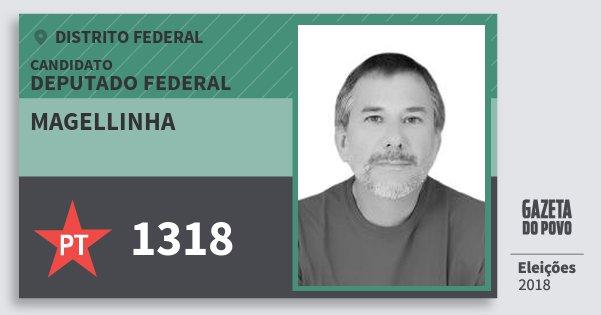 Santinho Magellinha 1318 (PT) Deputado Federal | Distrito Federal | Eleições 2018