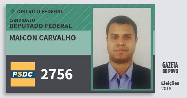 Santinho Maicon Carvalho 2756 (DC) Deputado Federal | Distrito Federal | Eleições 2018