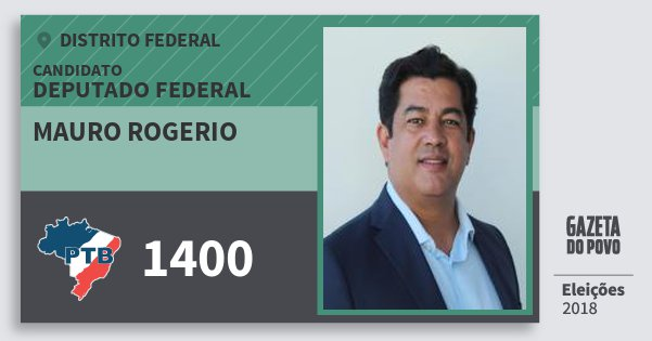Santinho Mauro Rogerio 1400 (PTB) Deputado Federal | Distrito Federal | Eleições 2018