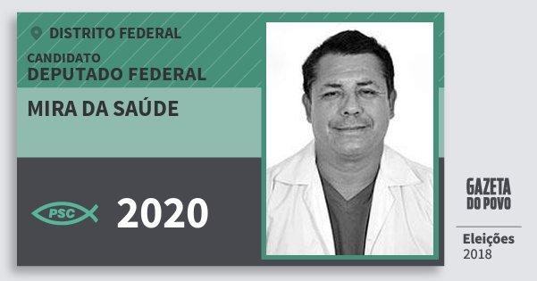 Santinho Mira da Saúde 2020 (PSC) Deputado Federal | Distrito Federal | Eleições 2018
