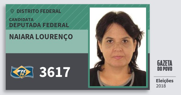 Santinho Naiara Lourenço 3617 (PTC) Deputada Federal | Distrito Federal | Eleições 2018