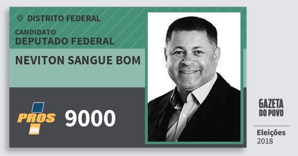 Santinho Neviton Sangue Bom 9000 (PROS) Deputado Federal   Distrito Federal   Eleições 2018