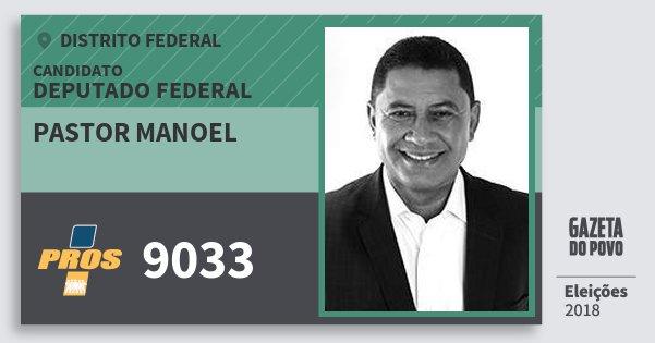 Santinho Pastor Manoel 9033 (PROS) Deputado Federal | Distrito Federal | Eleições 2018