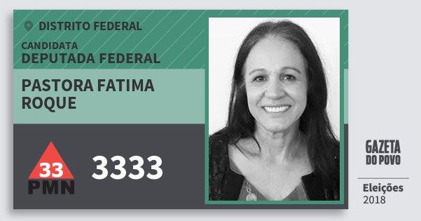 Santinho Pastora Fatima Roque 3333 (PMN) Deputada Federal | Distrito Federal | Eleições 2018
