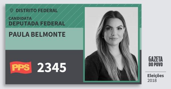 Santinho Paula Belmonte 2345 (PPS) Deputada Federal | Distrito Federal | Eleições 2018