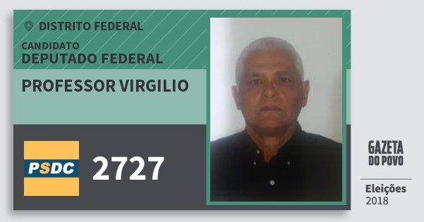 Santinho Professor Virgilio 2727 (DC) Deputado Federal   Distrito Federal   Eleições 2018