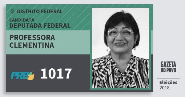 Santinho Professora Clementina 1017 (PRB) Deputada Federal | Distrito Federal | Eleições 2018