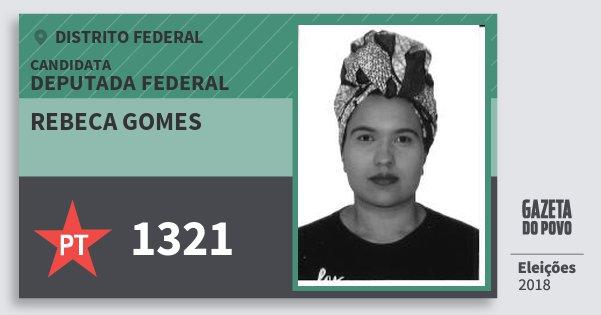 Santinho Rebeca Gomes 1321 (PT) Deputada Federal | Distrito Federal | Eleições 2018