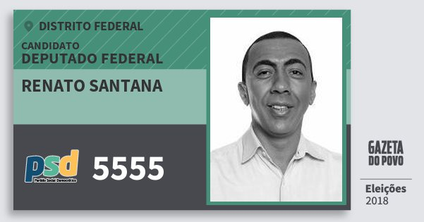 Santinho Renato Santana 5555 (PSD) Deputado Federal | Distrito Federal | Eleições 2018