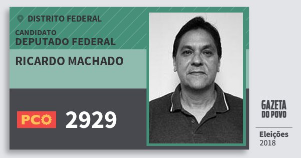 Santinho Ricardo Machado 2929 (PCO) Deputado Federal | Distrito Federal | Eleições 2018