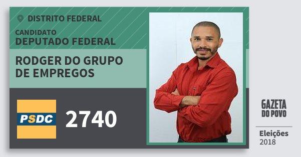 Santinho Rodger do Grupo de Empregos 2740 (DC) Deputado Federal | Distrito Federal | Eleições 2018