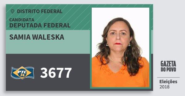 Santinho Samia Waleska 3677 (PTC) Deputada Federal | Distrito Federal | Eleições 2018
