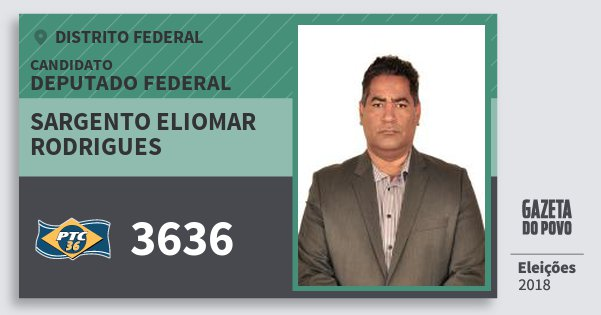 Santinho Sargento Eliomar Rodrigues 3636 (PTC) Deputado Federal | Distrito Federal | Eleições 2018