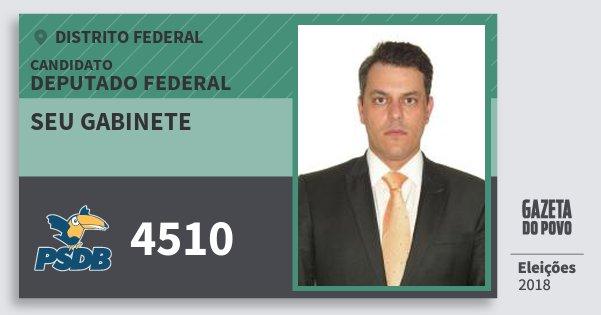 Santinho Seu Gabinete 4510 (PSDB) Deputado Federal | Distrito Federal | Eleições 2018