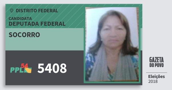 Santinho Socorro 5408 (PPL) Deputada Federal | Distrito Federal | Eleições 2018