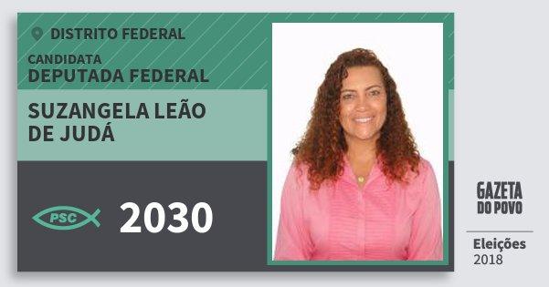 Santinho Suzangela Leão de Judá 2030 (PSC) Deputada Federal | Distrito Federal | Eleições 2018