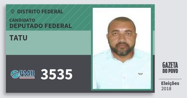 Santinho Tatu 3535 (PMB) Deputado Federal | Distrito Federal | Eleições 2018