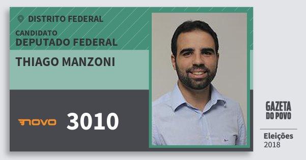 Santinho Thiago Manzoni 3010 (NOVO) Deputado Federal | Distrito Federal | Eleições 2018