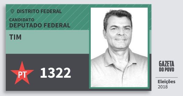 Santinho Tim 1322 (PT) Deputado Federal | Distrito Federal | Eleições 2018