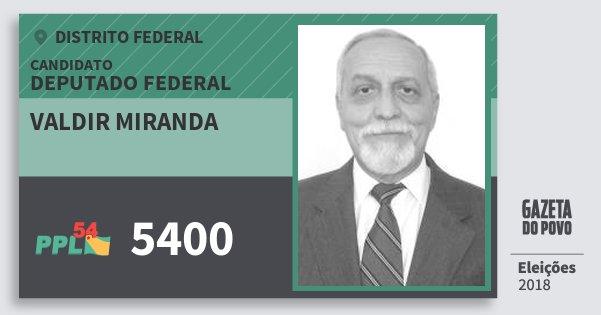 Santinho Valdir Miranda 5400 (PPL) Deputado Federal | Distrito Federal | Eleições 2018