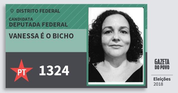 Santinho Vanessa É O Bicho 1324 (PT) Deputada Federal | Distrito Federal | Eleições 2018