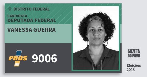 Santinho Vanessa Guerra 9006 (PROS) Deputada Federal | Distrito Federal | Eleições 2018